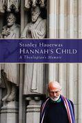 Hannah's Child - A Theologians Memoir - Cover