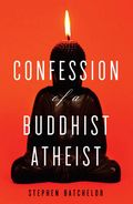 Confession of a Buddhist Athiest - Cover