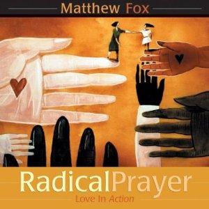 Radical Prayer - Love in Action