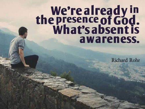 We're Already in the Presence - Richard Rohr