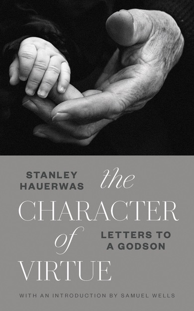 The-Character-of-Virtue-by-Stanley-Hauerwas-front-cover-1